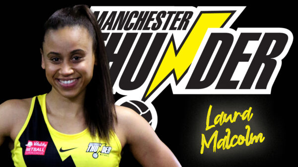 Sensational mid-courter Laura Malcolm re-signs for Manchester Thunder for a further 2 seasons