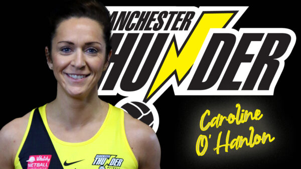 Versatile mid-courter Caroline O'Hanlon re-signs for Manchester Thunder for the 2022 season